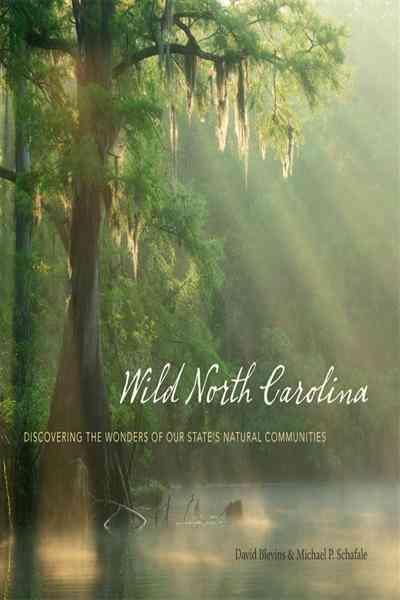 Wild North Carolina By Blevins, David/ Schafale, Michael P.